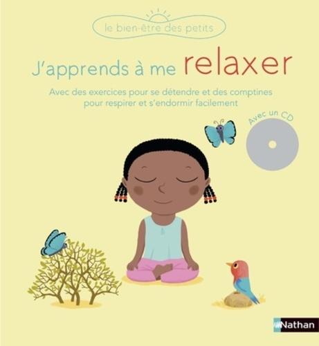 Gilles Diederichs et Nathalie Choux - J'apprends à me relaxer. 1 CD audio