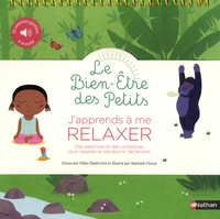 Gilles Diederichs et Nathalie Choux - J'apprends à me relaxer - Des exercices et des comptines pour respirer et s'endormir facilement.