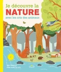 Gilles Diederichs et Marie-Noëlle Horvath - Je découvre la nature avec les cris des animaux. 1 CD audio