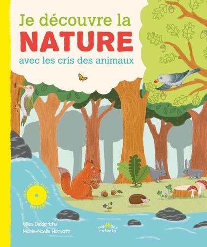 Je découvre la nature avec les cris des animaux  avec 1 CD audio