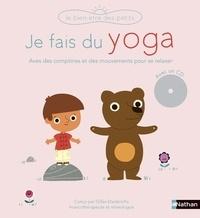 Gilles Diederichs et Marion Billet - Je fais du yoga. 1 CD audio