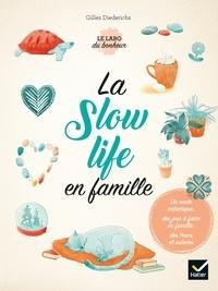 Gilles Diederichs - La slow life en famille.