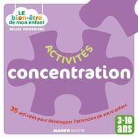 Gilles Diederichs et  Atelier Août à Paris - Le bien-être de mon enfant - Activités concentration - 35 activités pour développer l'attention de votre enfant, pour les 3-10 ans.