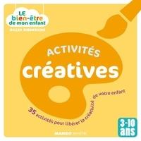 Gilles Diederichs et  Atelier Août à Paris - Le bien-être de mon enfant - Activités créatives - 35 activités pour libérer la créativité de votre enfant, pour les 3-10 ans.