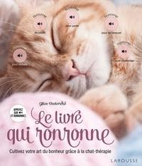 Gilles Diederichs - Le livre qui ronronne - Cultivez votre art du bonheur grâce à la chat-thérapie.