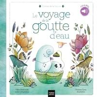 Gilles Diederichs et Violaine Costa - Le voyage de la goutte d'eau. 1 CD audio MP3