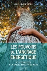 Gilles Diederichs - Les pouvoirs de l'ancrage énergétique.