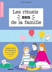 Gilles Diederichs et Sophie Bouxom - Les rituels zen de la famille - Exercices et conseils pour se relaxer en famille.