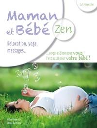 Gilles Diederichs et Olivia Hurtebize - Maman et bébé zen.