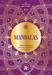 Gilles Diederichs et Clémence Monot - Mandalas - 100 coloriages pour se reconnecter à soi-même.