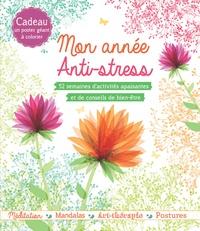 Mon année anti-stress - 52 semaines dactivités apaisantes et de conseils de bien-être. Cadeau : un poster géant à colorier.pdf