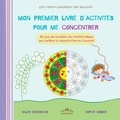 Gilles Diederichs et Sophie Surber - Mon premier livre d'activités pour me concentrer.