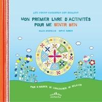 Gilles Diederichs et Sophie Surber - Mon premier livre d'activités pour me sentir bien.