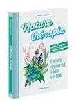 Gilles Diederichs - Nature thérapie - 80 activités à pratiquer seul, en groupe ou en famille.