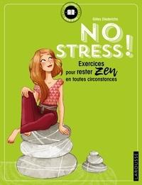 Gilles Diederichs - No stress ! - Exercices pour rester zen en toutes circonstances.