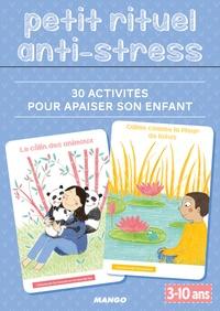 Gilles Diederichs - Petit rituel anti-stress - 30 activités pour apaiser son enfant.
