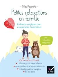 Gilles Diederichs - Petites relaxations en famille - 8 séances magiques pour un quotidien harmonieux.