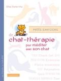 Gilles Diederichs - Petits exercices de chat-thérapie pour méditer avec son chat.