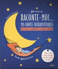 Gilles Diederichs et Claire Morel Fatio - Raconte-moi... 20 contes thérapeutiques - Pour rassurer son enfant dans un monde qui change.