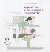 Gilles Diederichs - Respiration et mouvements de bien-être pour les enfants et leurs parents. 1 CD audio