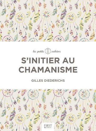 Gilles Diederichs - S'initier au chamanisme.