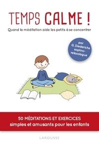 Gilles Diederichs - Temps calme ! - Quand la méditation aide les petits à se concentrer.