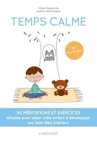 Gilles Diederichs - Temps calme - 50 méditations et exercices simples pour aider votre enfant à développer son bien-être intérieur.