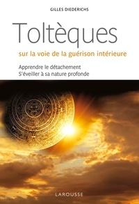 Toltèques : sur la voie de la guérison intérieure - Apprendre le détachement, séveiller à la nature profonde.pdf