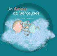 Gilles Diederichs - Un Amour de Berceuses. 1 CD audio