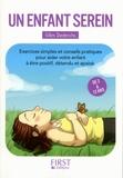 Gilles Diederichs - Un enfant serein - Exercices simples et conseils pratiques pour aider votre enfant à être positif, détendu et apaisé de 3 à 12 ans.