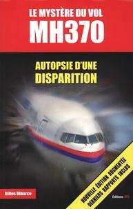 Livres google téléchargement gratuit Le mystère du vol MH370  - Autopsie d'une disparition par Gilles Diharce in French
