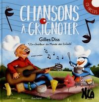 Gilles Diss - Chansons à grignoter. 1 CD audio