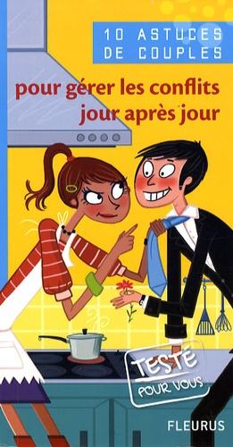Gilles Donada - 10 astuces de couples pour gérer les conflits jour après jour.