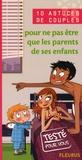 Gilles Donada - 10 Astuces de couples pour ne pas être que les parents de ses enfants.