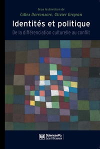 Gilles Dorronsoro et Olivier Grojean - Identités et politique - De la différenciation culturelle au conflit.
