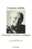Gilles Dostaler et Diane Ethier - Friedrich Hayek - Philosophie, économie et politique.