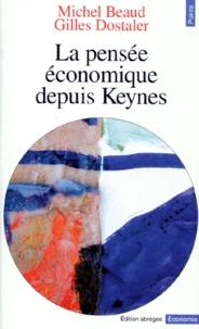 Gilles Dostaler et Michel Beaud - La pensée économique depuis Keynes.
