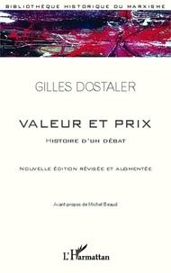 Gilles Dostaler - Valeur et prix - Histoire d'un débat.