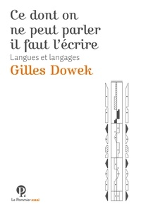 Gilles Dowek - Ce dont on ne peut parler, il faut l'écrire - Langues et langages.