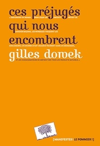 Gilles Dowek - Ces préjugés qui nous encombrent.