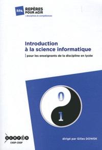 Gilles Dowek - Introduction à la science informatique - Pour les enseignants de la discipline en lycée.