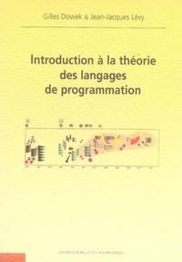 Gilles Dowek et Jean-Jacques Lévy - Introduction à la théorie des langages de programmation.