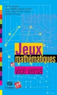 Jeux mathématiques et vice-versa - Gilles Dowek |