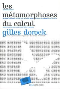 Gilles Dowek - Les metamorphoses du calcul - Une étonnante histoire de mathématiques.