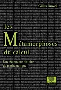Gilles Dowek - Les Métamorphoses du calcul - Une étonnante histoire des mathématiques.