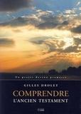Gilles Drolet - Comprendre l'Ancien Testament - Un projet devenu promesse.