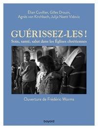 Gilles Drouin - Guérissez-les !.