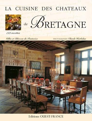 Gilles Du Pontavice et Bleuzen Du Pontavice - Cuisine des châteaux de Bretagne.