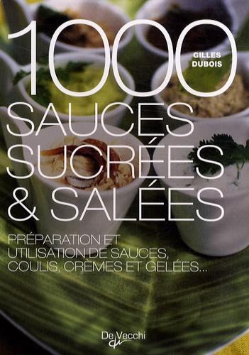 Gilles Dubois - 1000 sauces sucrées et salées.