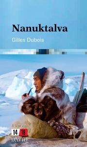 Gilles Dubois - Nanuktalva.